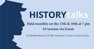 Chambersburg Civil War Seminars HISTORYtalk – July 30